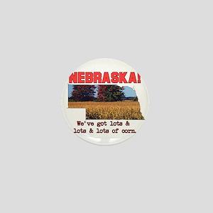 Nebraska . . . We've Got Lots Mini Button