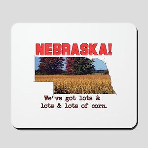Nebraska . . . We've Got Lots Mousepad