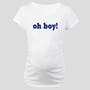 """oh boy!"" Maternity T-Shirt"
