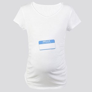"""""""my name is"""" blue Maternity T-Shirt"""
