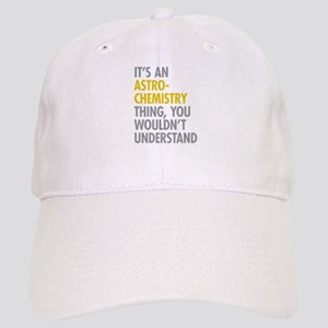 Its An Astrochemistry Thing Cap