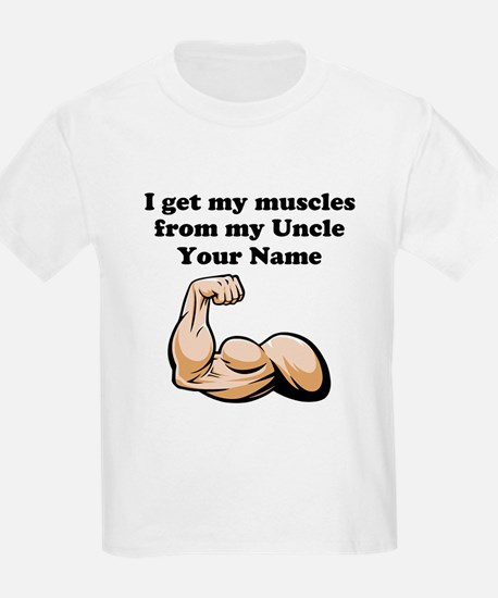 I Get My Muscles From My Uncle (Custom) T-Shirt