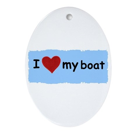 I LOVE MY BOAT Oval Ornament