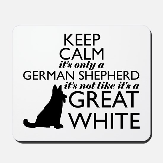 German Shephered NOT a Great White Mousepad