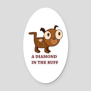 A Diamond in the Ruff Oval Car Magnet