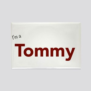 I'm a Tommy Magnets