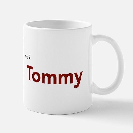I'm a Tommy Mugs