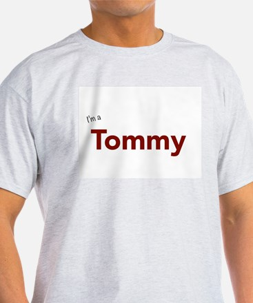 I'm a Tommy T-Shirt