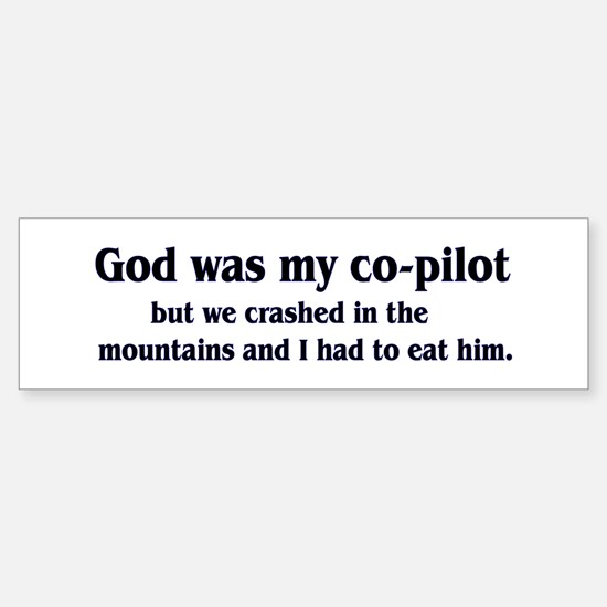 God was my co-pilot Bumper Bumper Bumper Sticker