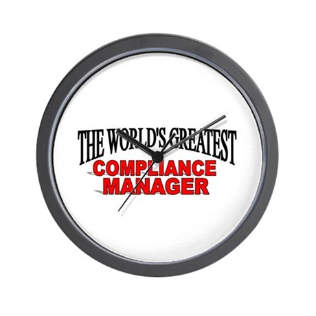 """The World's Greatest Compliance Manager"" Wall Clo"