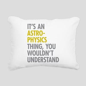 Its An Astrophysics Thin Rectangular Canvas Pillow