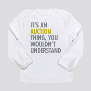 Its An Auction Thing Long Sleeve Infant T-Shirt