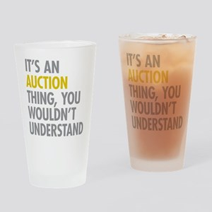 Its An Auction Thing Drinking Glass