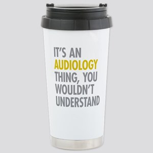 Its An Audiology Thing Stainless Steel Travel Mug