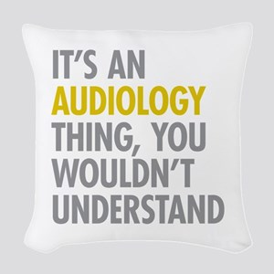 Its An Audiology Thing Woven Throw Pillow