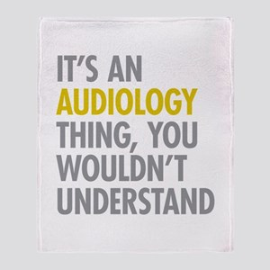 Its An Audiology Thing Throw Blanket