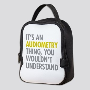 Its An Audiometry Thing Neoprene Lunch Bag