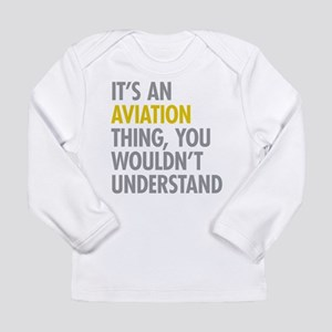 Its An Aviation Thing Long Sleeve Infant T-Shirt