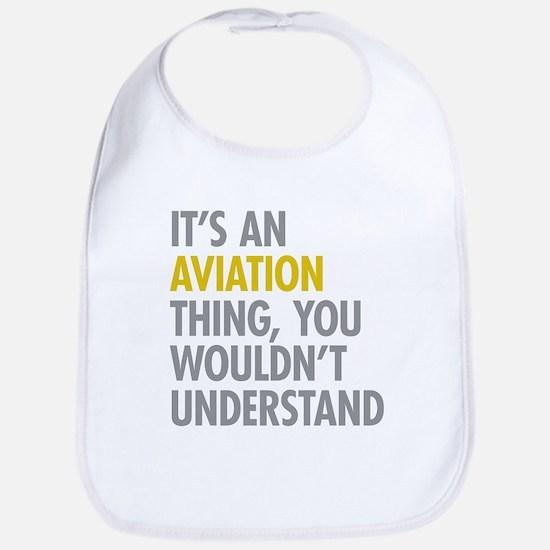 Its An Aviation Thing Bib