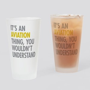 Its An Aviation Thing Drinking Glass
