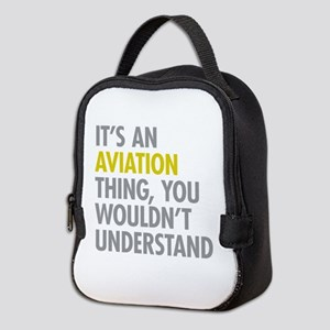 Its An Aviation Thing Neoprene Lunch Bag