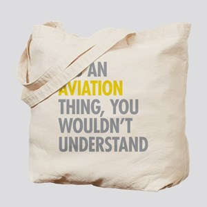 Its An Aviation Thing Tote Bag