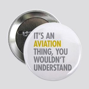 """Its An Aviation Thing 2.25"""" Button"""