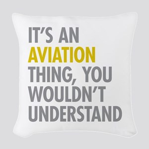 Its An Aviation Thing Woven Throw Pillow