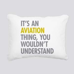Its An Aviation Thing Rectangular Canvas Pillow