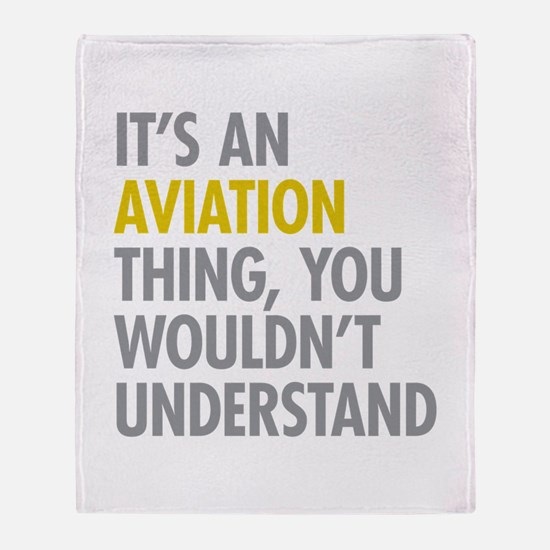 Its An Aviation Thing Throw Blanket