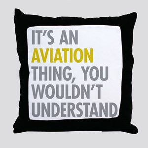 Its An Aviation Thing Throw Pillow