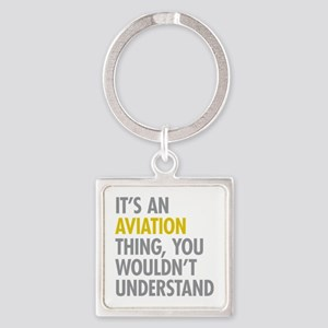 Its An Aviation Thing Square Keychain