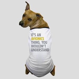 Its An Avionics Thing Dog T-Shirt