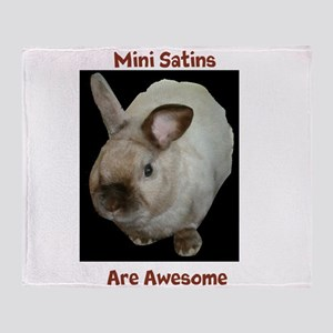 Mini satins are awesome Throw Blanket