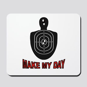 MAKE MY DAY Mousepad