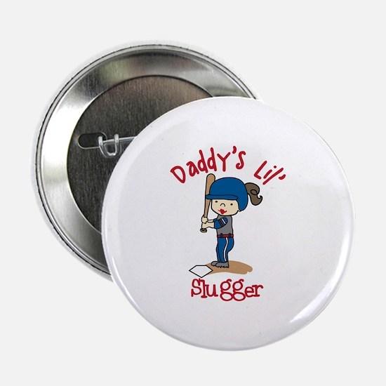 """Daddys Lil Slugger 2.25"""" Button"""