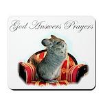 God Answers Prayers Mousepad