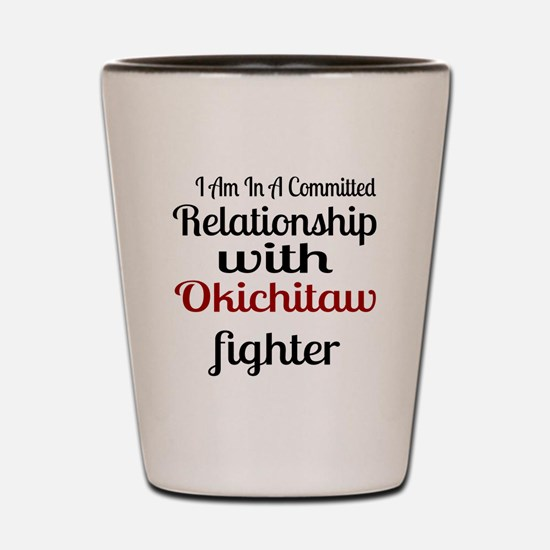 Relationship With Okichitaw Fighter Shot Glass
