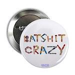 """Batshit Crazy 2.25"""" Button"""