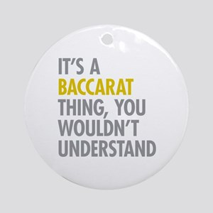 Its A Baccarat Thing Ornament (Round)