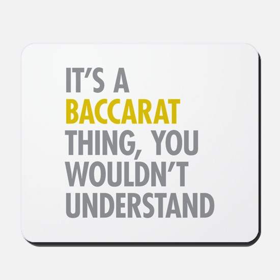 Its A Baccarat Thing Mousepad