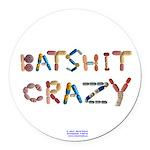 Batshit Crazy Round Car Magnet