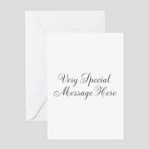 Very Special Message Here Greeting Cards