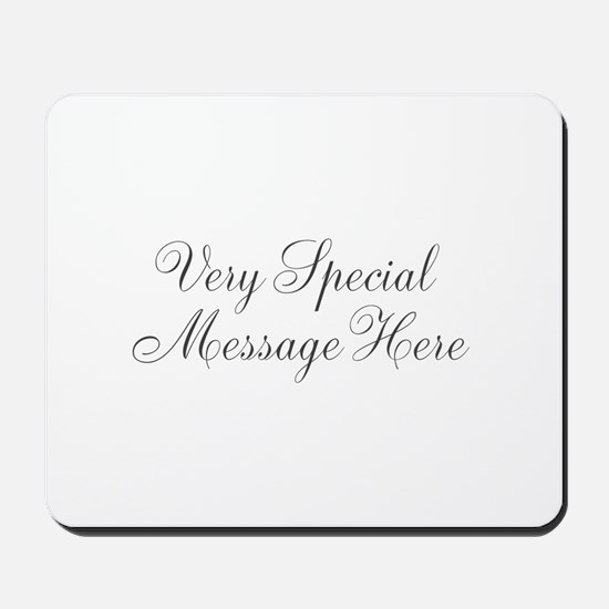 Very Special Message Here Mousepad
