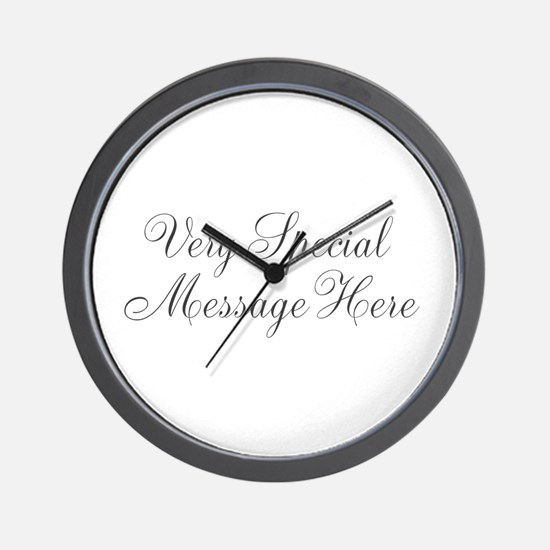 Very Special Message Here Wall Clock