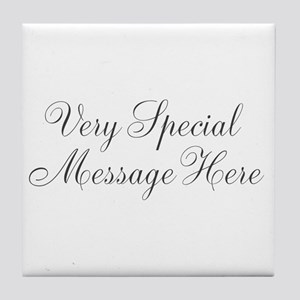 Very Special Message Here Tile Coaster