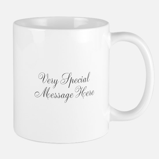 Very Special Message Here Mugs