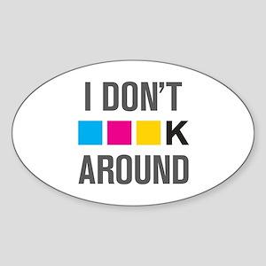 I Dont CMYK Around Sticker