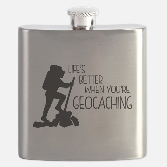 Lifes Better When Youre Geocaching Flask