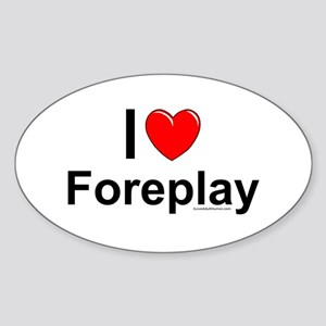 Foreplay Sticker (Oval)